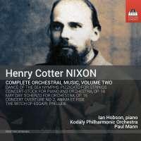 Nixon: Complete Orchestral Music Vol. 2