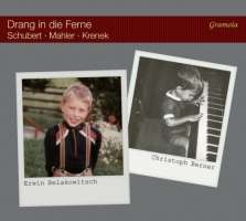 Drang in die Ferne - Schubert; Mahler; Krenek