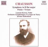 CHAUSSON: Symphony in B-Flat Major, Poeme, Viviane
