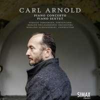 Arnold: Piano Concerto; Grand Sextet