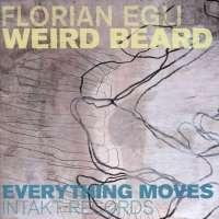 Florian Egli Weird Beard: Everything Moves