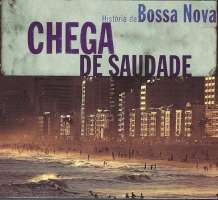 Chega De Saudade (História Da Bossa Nova)