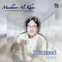 Mashkoor Ali Khan: Transcendence- Darbari