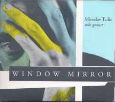 Miroslav Tadic: Window Mirror