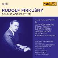 Rudolf Firkušný - Soloist and Partner