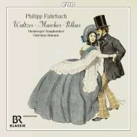 Fahrbach: Waltzes; Marches; Polkas