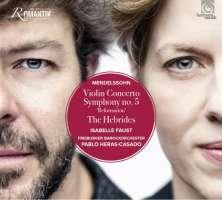 Mendelssohn: Violin Concerto; Symphony No. 5