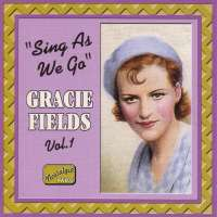 GRACIE FIELDS vol. 1 : Sing as We Go