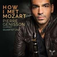 How I Met Mozart - Mozart & Weber: Clarinet Quintets