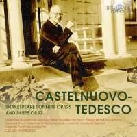 Castelnuovo-Tedesco: Shakespeare Sonnets Op. 125 & Duets Op. 97