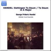 HANDEL: Dettingen Te Deum; Te Deum in A Major