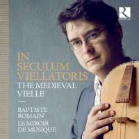In seculum viellatoris - The Medieval Vielle