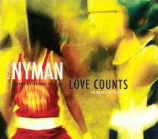 Michael Nyman – Love Counts: An Opera In Two Acts
