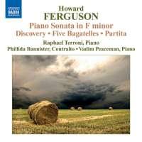 FERGUSON: Piano Sonata in F Minor; Discovery; 5 Bagatelles; Partita