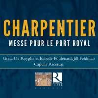 Charpentier: Messe pour le Port Royal