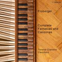 Froberger: Complete Fantasias & Canzonas
