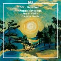 Drischner: Sonnenhymnus - Selected Organ Works