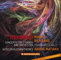 Bruch: Concerto for two pianos and orchestra; Suite on Russian Themes