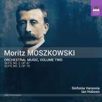 Moszkowski: Orchestral Music, Vol. 2