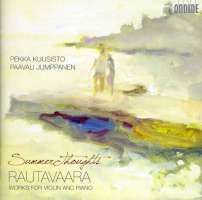 Rautavaara: Summer Thoughts, Works For Violin And Piano