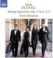 PLEYEL: String Quartets Op. 2, Nos. 1-3