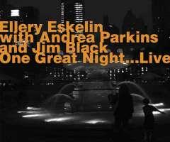 Ellery Eskelin: One Great Night: Live 2007