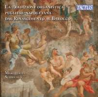 The organ tradition of Apulia-Naples from Renaissance to Baroque