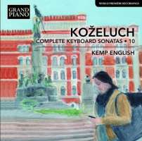 Koželuch: Keyboard Sonatas Vol. 10