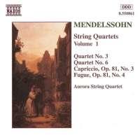 Mendelssohn: String Quartets Nos. 3 and 6, Capriccio Op. 81, No. 3