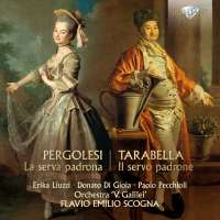 Pergolesi; Tarabella: La serva padrona, il servo padrone