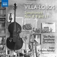 Villa-Lobos: Symphonies Nos. 8; 9; 11