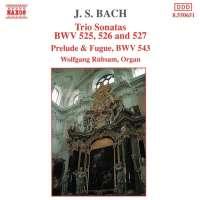 Bach: Trio Sonatas, BWV 525-527, Prelude and Fugue, BWV 543