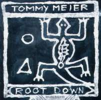Tommy Meier Root Down: Root Down