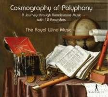 Cosmography of Polyphony - Gombert; Dowland; Gesualdo; Sweelinck