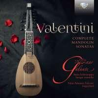 Valentini: Complete Mandolin Sonatas