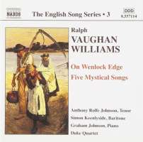 VAUGHAN WILLIAMS: On Wenlock Edge; Five Mystical Songs (English Song, Vol. 3)