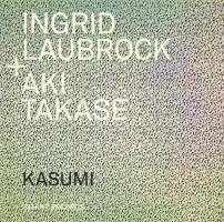 Laubrock/Takase: Kasumi