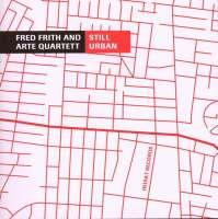 Fred Frith: Still Urban