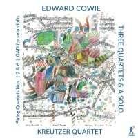 Cowie: Three Quartets & A Solo