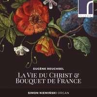 Reuchsel: La Vie du Christ & Bouquet de France