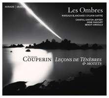 Couperin: Leçons de ténèbres & Motets