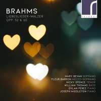 Brahms: Liebeslieder-Walzer Opp. 52 & 65