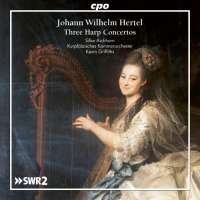 Hertel: Three Harp Concertos; Symphony
