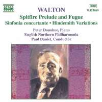 WALTON: Spitfire Prelude and Fugue; Sinfonia Concertante; Hindemith Variations