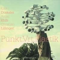 Draksler/Eldh/Lillinger: PUNKT.VRT.PLASTIK