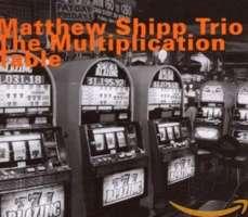 Matthew Shipp: The Multiplication Table