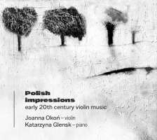 Polish Impressions - Early 20th century violin music