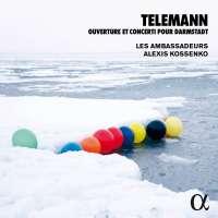 Telemann: Ouverture et Concerti pour Darmstadt