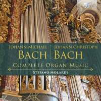 J.M. Bach; J.C. Bach: Complete Organ Music