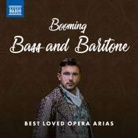 Booming Bass and Baritone – Best Loved Opera Arias